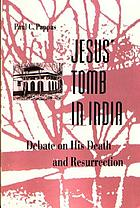 Jesus' tomb in India : the debate on his death and Resurrection