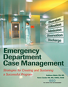 Emergency department case management : strategies for creating and sustaining a successful program