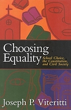 Choosing equality : school choice, the constitution, and civil society