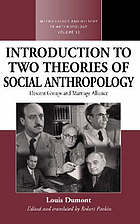 An introduction to two theories of social anthropology : descent groups and marriage alliance