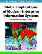 Global implications of modern enterprise information systems : technologies and applications