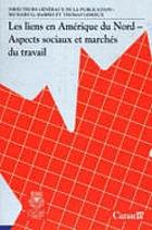 Les liens en Amérique du Nord aspects sociaux et marchés du travail