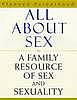 All about sex : a family resource on sex and sexuality