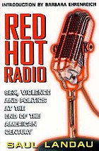 Red hot radio : sex, violence, and politics at the end of the American century