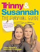Trinny & Susannah : the survival guide : a woman's secret weapon for getting through the year