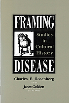 Framing disease : studies in cultural history