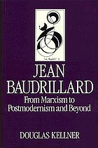 Jean Baudrillard : from Marxism to postmodernism and beyond