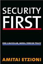 Security first : for a muscular, moral foreign policy