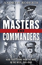Masters and commanders : how four titans won the war in the west, 1941-1945