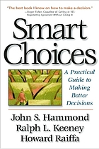 Smart choices : a practical guide to making better decisions