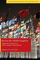 Beyond the Middle Kingdom : comparative perspectives on China's capitalist transformation