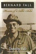 Bernard Fall : memories of a soldier-scholar