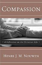 Compassion, a reflection on the Christian life