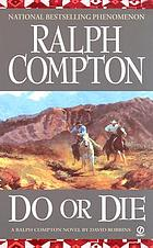 Do or die : a Ralph Compton novel