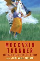 Moccasin thunder : American Indian stories for today