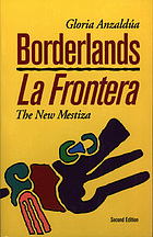 Borderlands : the new mestiza = La frontera
