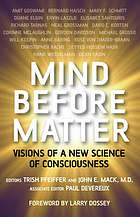 Mind before matter : visions of a new science of consciousness
