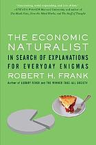 The economic naturalist : in search of explanations for everyday enigmas