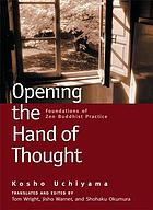 Opening the hand of thought : foundations of Zen buddhist practice