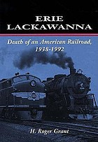 Erie Lackawanna : death of an American railroad, 1938-1992