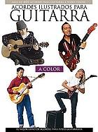 Acordes ilustrados para guitarra : más acordes para guitarra a todo color! : el mejor libro de acordes para todo guitarrista