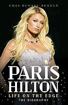 Paris Hilton : life on the edge : the biography