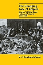 The changing face of empire : Charles V, Philip II, and Habsburg authority, 1551-1559