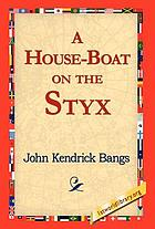 A house-boat on the Styx : being some account of the divers doings of the associated shades