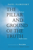 The pillar and ground of truth an essay in orthodox theodicy in twelve letters