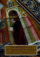 The Basilica of St. Francis of Assisi : glory and destruction