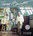 Tony Bennett in the studio : a life of art and music