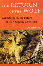 The return of the wolf : reflections on the future of wolves in the Northeast