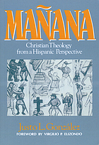 Mañana : Christian theology from a Hispanic perspective