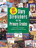450 more story stretchers for the primary grades : activities to expand children's favorite books