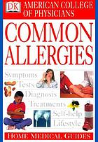 American College of Physicians home medical guide to common allergies