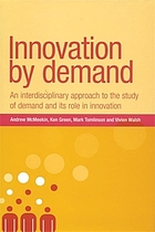 Innovation by demand an interdisciplinary approach to the study of demand and its role in innovation