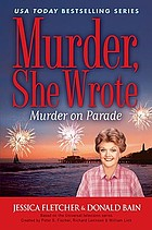 Murder on parade : a Murder, she wrote mystery : a novel