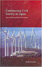 Constructing civil society in Japan : voices of environmental movements
