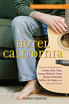 Hotel California : the true-life adventures of Crosby, Stills, Nash, Young, Mitchell, Taylor, Browne, Ronstadt, Geffen, the Eagles, and their many friends