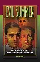 Evil summer Babe Leopold, Dickie Loeb, and the kidnap-murder of Bobby Franks