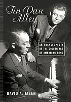 Tin Pan Alley : the composers, the songs, the performers, and their times : the golden age of American popular music from 1886 to 1956