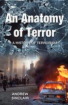An anatomy of terror : a history of terrorism