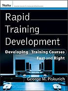 Rapid training development : developing training courses fast and right