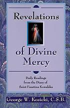 Revelations of divine mercy : daily readings from the diary of Blessed Faustina Kowalska