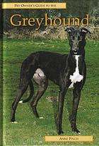 Pet owner's guide to the greyhound