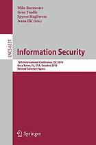 Information Security : 13th International Conference, ISC 2010, Boca Raton, FL, USA, October 25-28, 2010, Revised Selected Papers