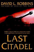 Last citadel : a novel of the Battle of Kursk