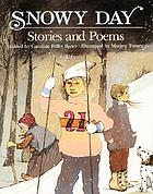 Snowy day : stories and poems