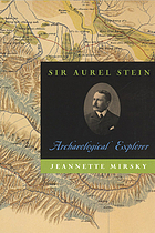 Sir Aurel Stein, archaeological explorer