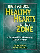 High school healthy hearts in the zone : a heart rate monitoring program for lifelong fitness